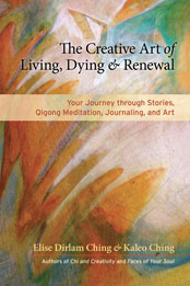 The Creative Art of Living, Dying, and Renewal cover
